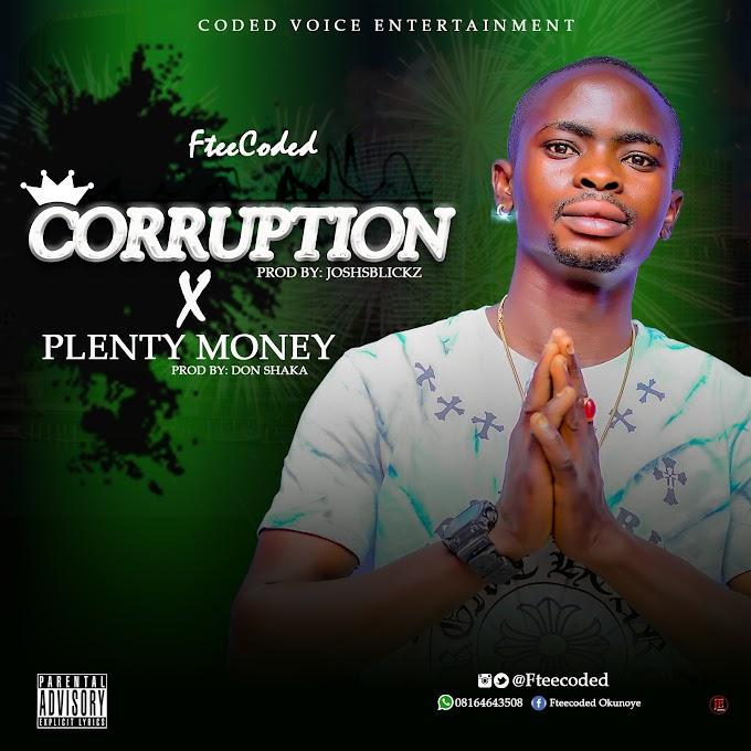 Download Mp3: Fteecoded – Corruption + Plenty Money | @fteecoded  @ilorincitymusic