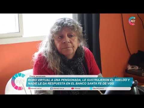 Robo Virtual a una pensionada, le vaciaron su cuenta y el Banco Santa Fe de VGG no le da explicación