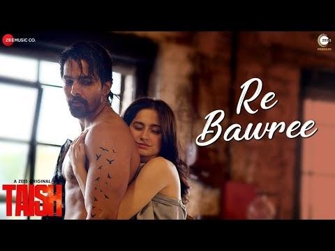 Re Bawree Lyrics - Taish