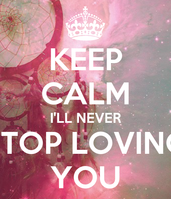 I Ll Never Stop Loving You Quotes Agcrewall