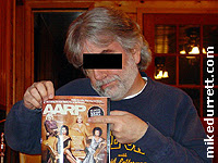 Photo: Mike displays his AARP magazine with Kathy Bates on it. His life is pretty much over.
