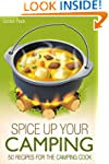 Spice up Your Camping: 50 Recipes for...