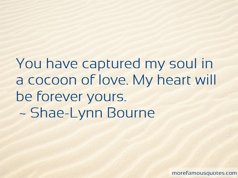 Shae Lynn Bourne Quotes Top 3 Famous Quotes By Shae Lynn Bourne
