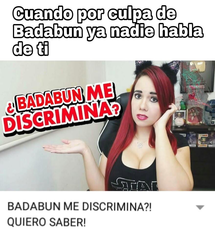 badabun memes me discriminas