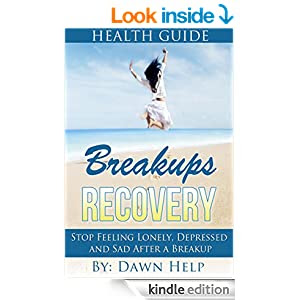 Breakups: Stop Feeling Lonely, Depressed and Sad After A ...