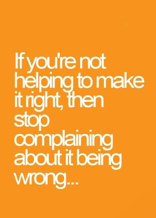 Complaining Quotes And Complaining Sayings Images About Stop