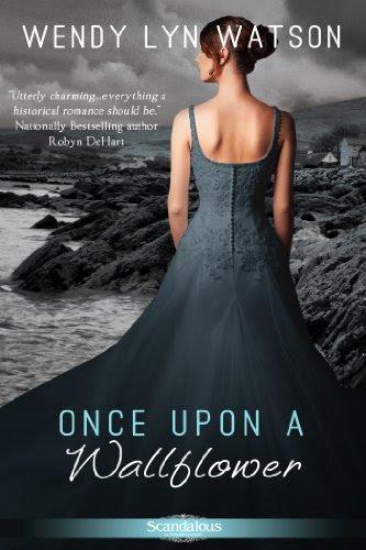 Once Upon a Wallflower (Entangled Scandalous) by Wendy Lyn Watson