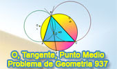 Problema de Geometría 937 (English ESL): Circunferencia, Circuncírculo, Tangente, Secante, Cuerda Común, Punto Medio