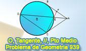 Problema de Geometría 939 (English ESL): Circunferencia, Tangentes, Secante, Paralela, Cuerda, Punto Medio
