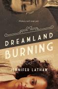 Title: Dreamland Burning, Author: Jennifer Latham