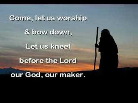 O Come Let Us Worship And Bow Down Lyrics