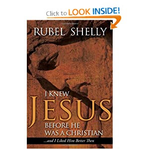 I Knew Jesus before He Was a Christian . . .