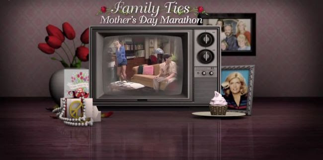 Family Ties Mother's Day Marathon