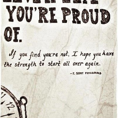 Youre Proud Of If You Find Youre Not I Hope You Have The Strength