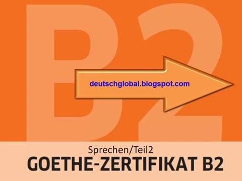 Deutsch Global Goethe Zertifikat B2 Sprechen Aufgabe 2