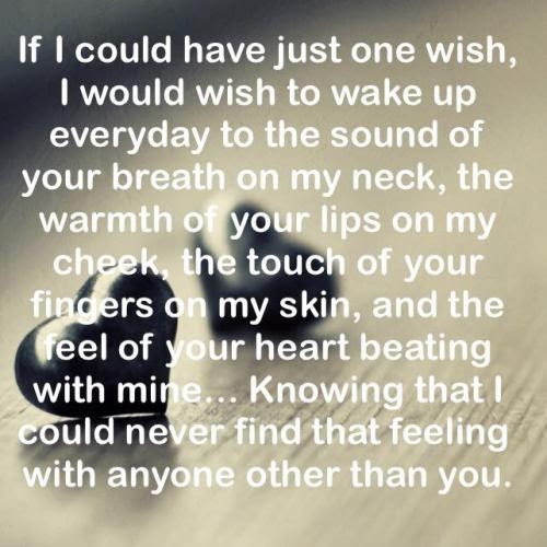 If I Could Have Just One Wish I Would Wish To Wake Up Everyday To