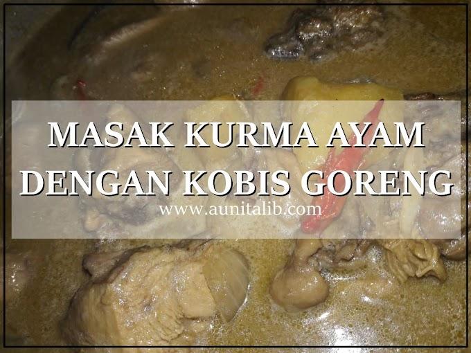 MASAK KURMA AYAM DENGAN KOBIS GORENG