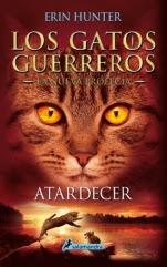 Atardecer (Los gatos guerreros. La nueva profecía VI) Erin Hunter