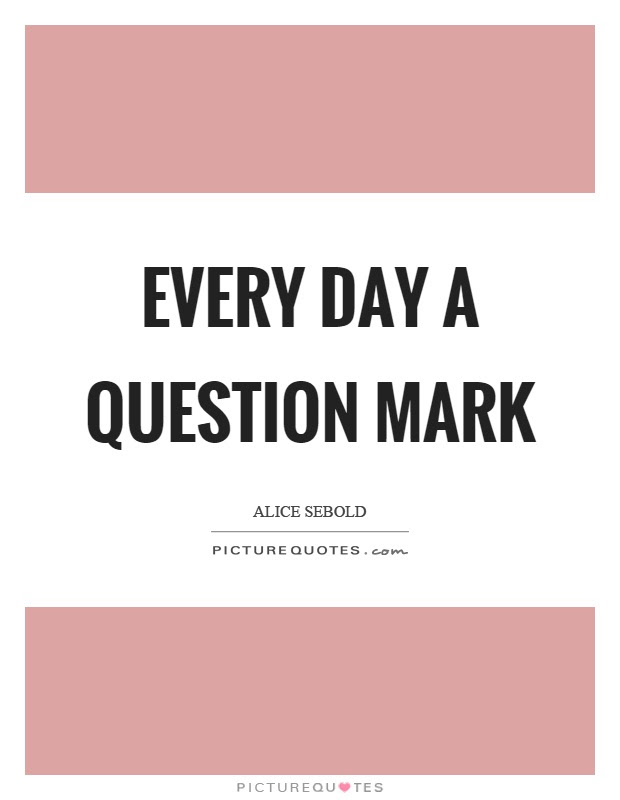 Question Mark Quotes Sayings Question Mark Picture Quotes