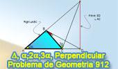 Problema de Geometría 912 (ESL): Triangulo Rectángulo, Angulo Doble y Triple, Líneas Perpendiculares