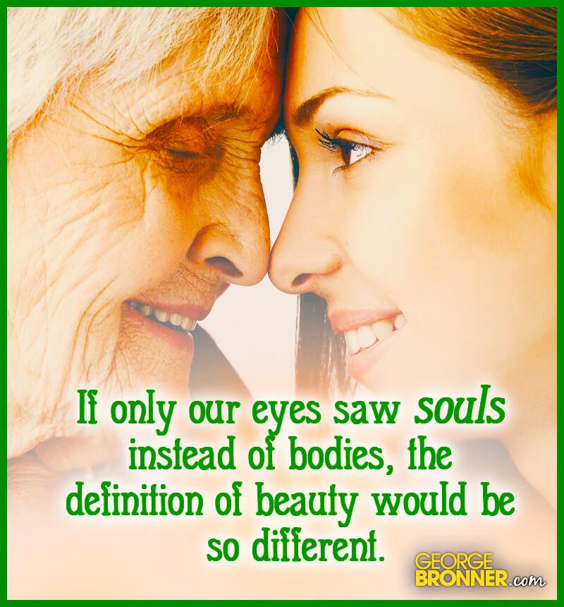 If Only Our Eyes Saw Souls Georgebronnercom Notes Quotes
