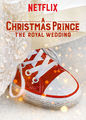 Christmas Prince: The Royal Wedding, A