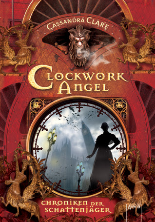 Clockwork Angel: Chroniken der Schattenjäger (The Infernal Devices, #1)