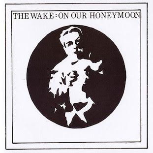 The Wake - On Our Honeymoon