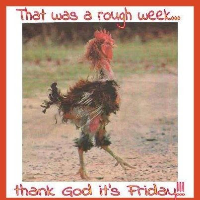 That Was A Rough Weekthank God Its Friday Pictures Photos And