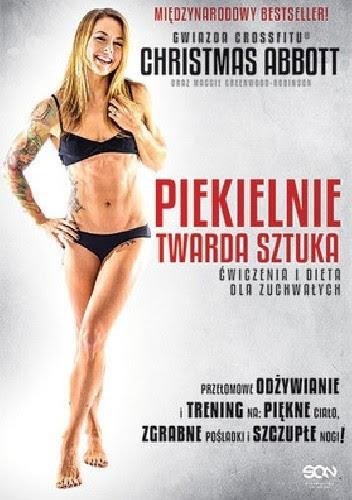Okładka książki Piekielnie Twarda Sztuka. Ćwiczenia i Dieta dla Zuchwałych.