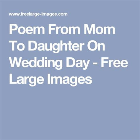 ideas  mom poems  daughter  pinterest