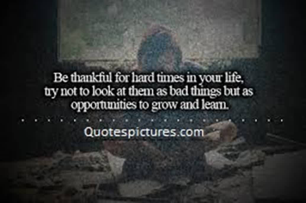 Motivational Quotes About Life Image Be Thankful For The Hard Time