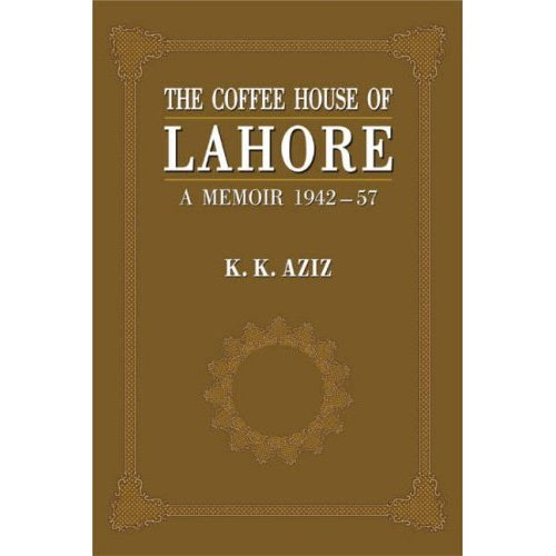 ook Review - The Coffee House of Lahore; by KK Aziz