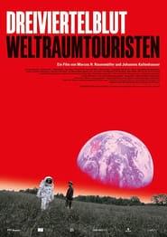 Watch Dreiviertelblut - Weltraumtouristen full movie hd box office uhd download 2020 streaming