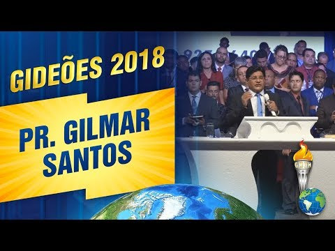 Pr. Gilmar Santos no Gideões Missionários 2018