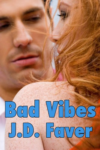 BAD VIBES: The Edge of Texas ~Book 3 (Romantic Thriller) by J.D. Faver