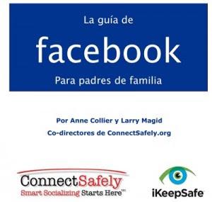 Guía de facebook para padres seguridad en internet problemas educativos padres educacion facebook Escuela de padres cyberbulling ayuda padres ayuda con los hijos