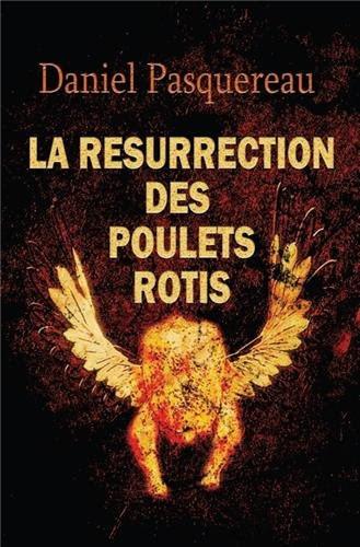 http://lesvictimesdelouve.blogspot.fr/2013/09/la-resurrection-des-poulets-rotis-de.html
