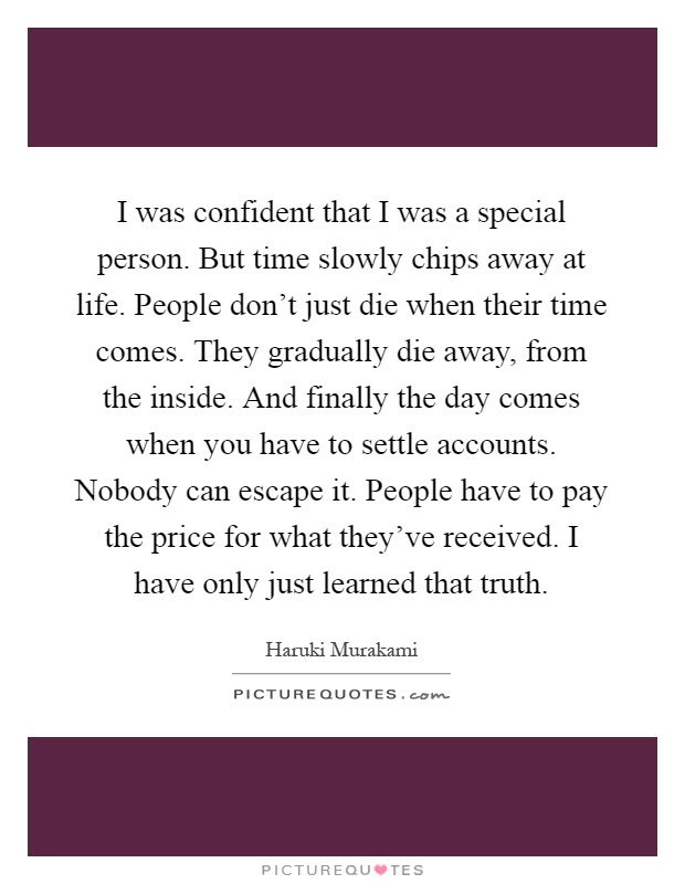 I Was Confident That I Was A Special Person But Time Slowly