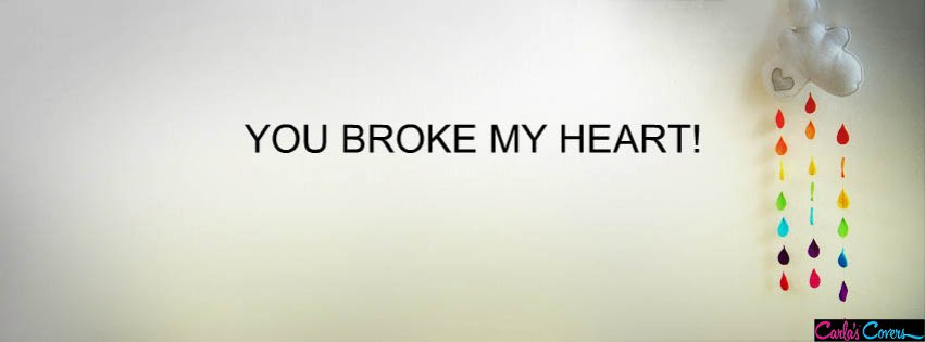 Quotes About Broke My Heart 61 Quotes
