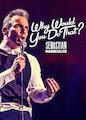 Sebastian Maniscalco: Why Would You Do...