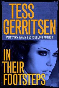 In Their Footsteps by Tess Gerritsen