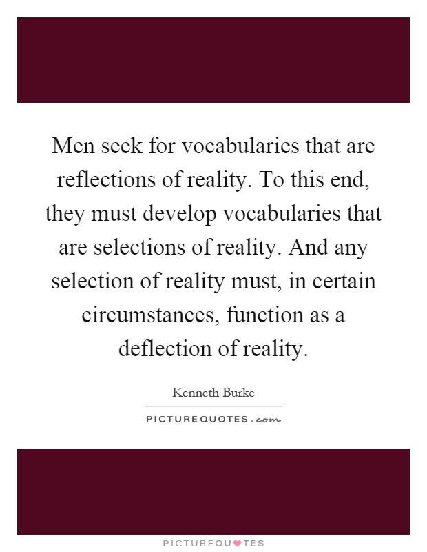 Men Seek For Vocabularies That Are Reflections Of Reality To