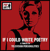 If I could write poetry - A tribute to Television Personalities