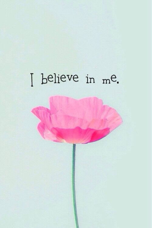 I Believe In Me Quotes Photo 38781126 Fanpop