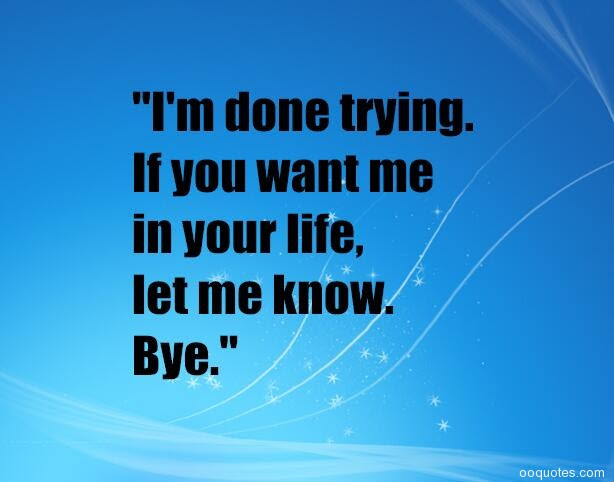 19 Best You Dont Want Me Images Words Great Quotes So True