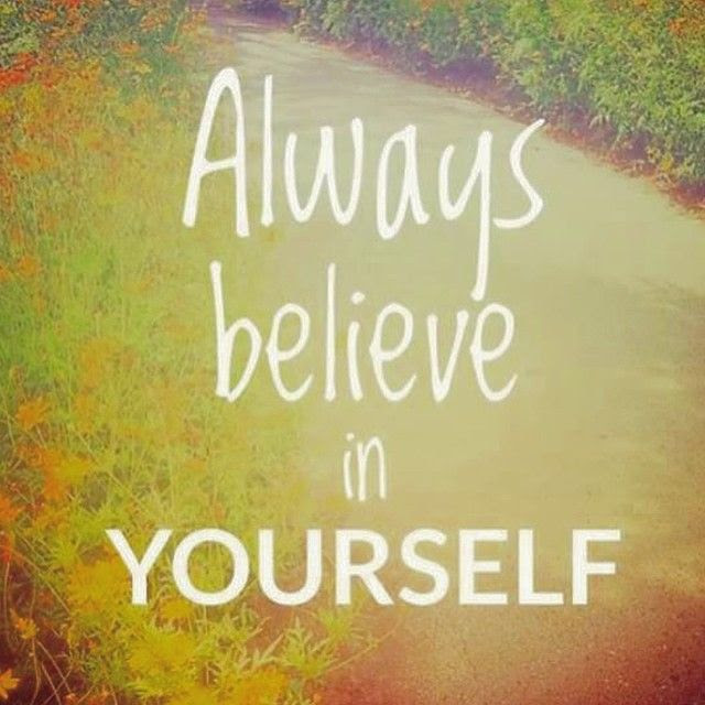 Always Believe In Yourself Pictures Photos And Images For Facebook