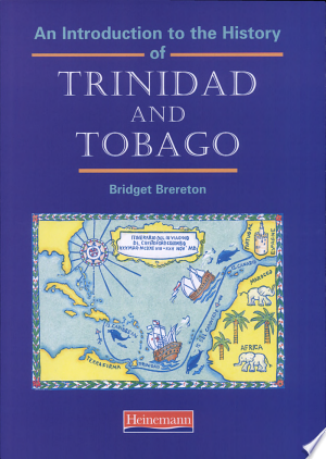 Read Online An Introduction to the History of Trinidad and Tobago PDF