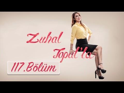 Zuhal Topal'la 2 Şubat 2017 117.Bölüm HD Tek Parça İzle