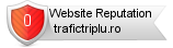 Trafictriplu.ro website reputation